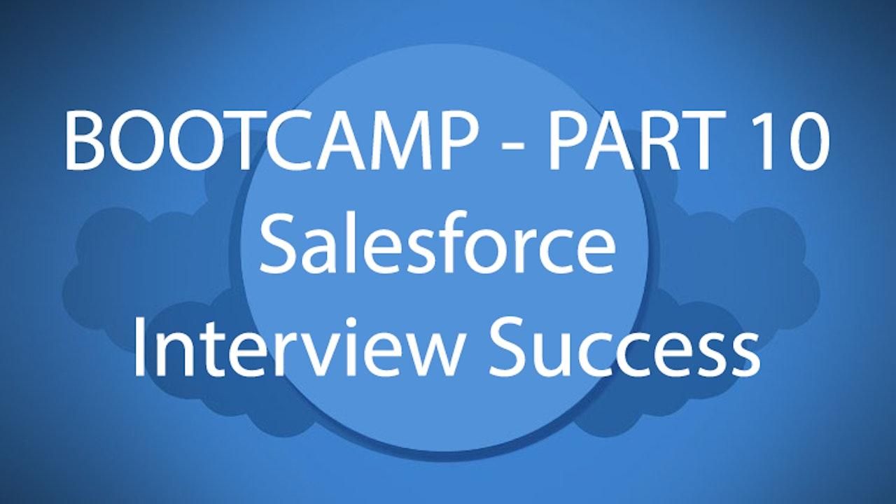 Salesforce Bootcamp Part 10 - Salesforce Interview Success