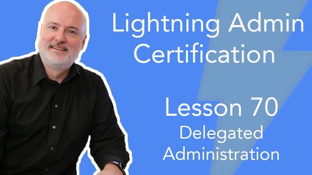 Lesson 70 - Delegated Administration