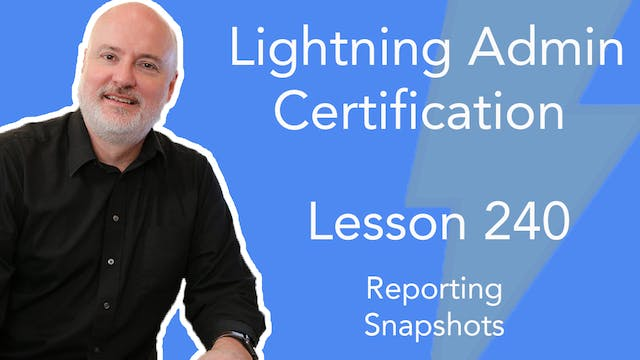 Lesson 240 - Reporting Snapshots