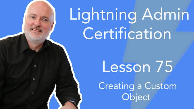 Lesson 75 - Creating a Custom Object