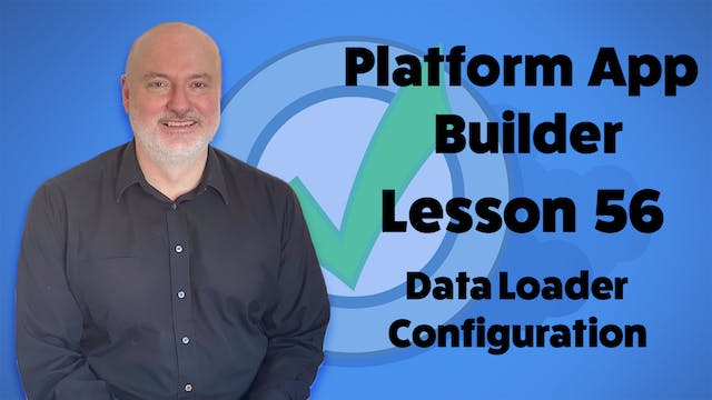 Lesson 56 - Data Loader Configuration