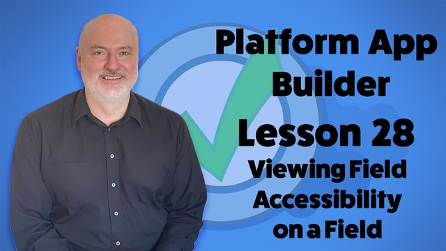 Lesson 28 - Viewing Field Accessibility on a Field