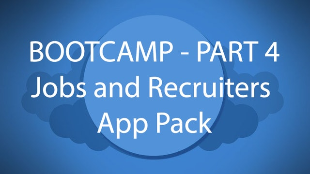 Salesforce Bootcamp Part 4 - Jobs and Recruiters App Pack