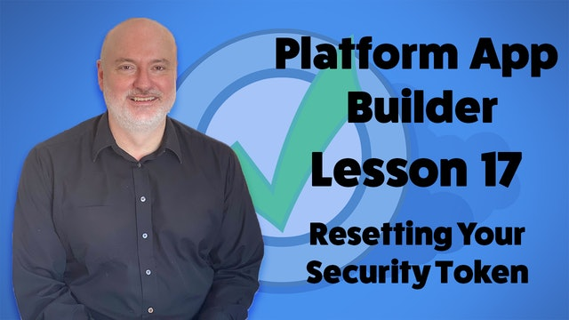 Lesson 17  - Helpful Practice Activity – Resetting Your Security Token