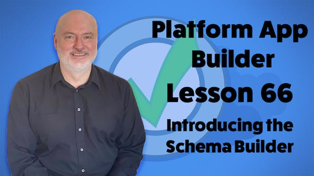 Lesson 66 - Introducing the Schema Bu...