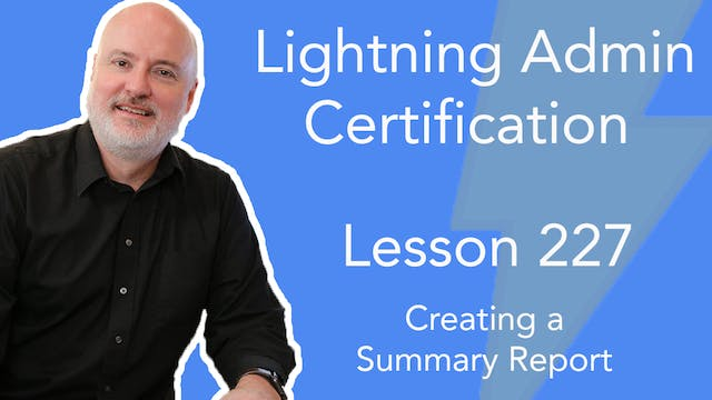 Lesson 227 - Creating a Summary Report