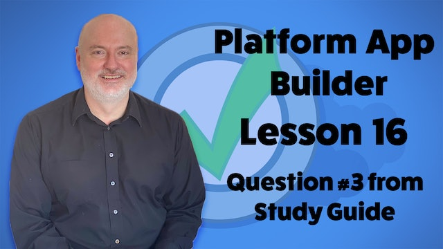 Lesson 16 - AppExchange Sample Exam Question #3 from Study Guide