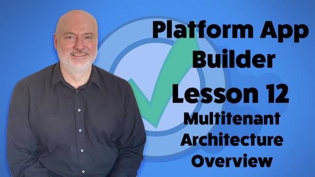 Lesson 12 - Multitenant Architecture Overview