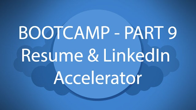 Salesforce Bootcamp Part 9 - Resume & LinkedIn Accelerator