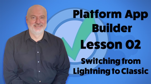 Lesson 02 - Switching from Lightning to Classic