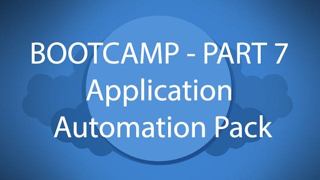 Salesforce Bootcamp Part 7 - Application Automation Pack
