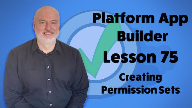 Lesson 75 - Creating Permission Sets