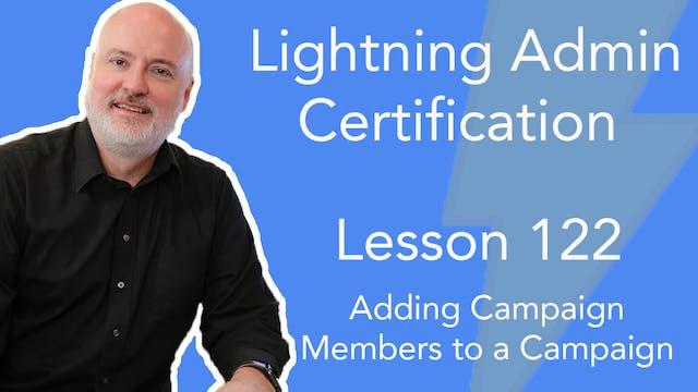 Lesson 122 - Adding Campaign Members ...