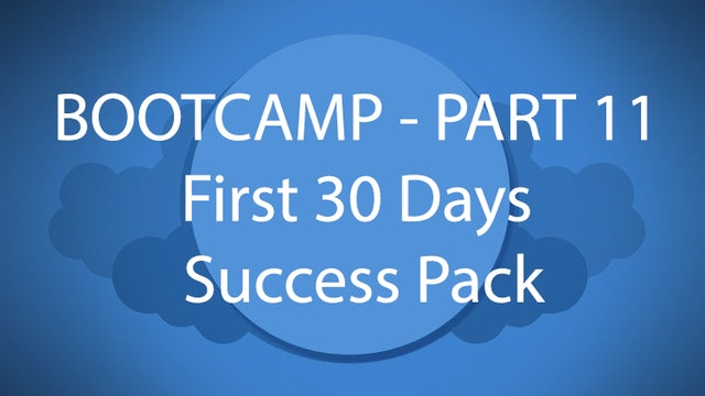 Salesforce Bootcamp Part 11 - First 30 Days Success Pack
