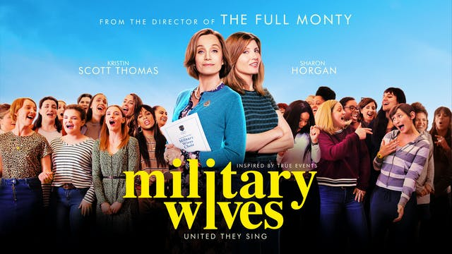Military Wives - Presented by Moxie Cinema