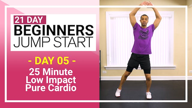 Day 05 - 25 Minute Pure Low Impact Cardio Workout