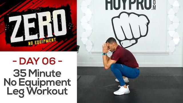 35 Minute No Equipment Lower Body Workout - ZERO #06