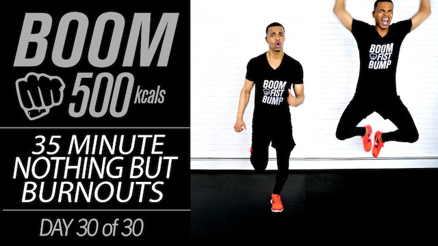 BOOM #30 - 35 Minute Nothing But Burnouts Workout