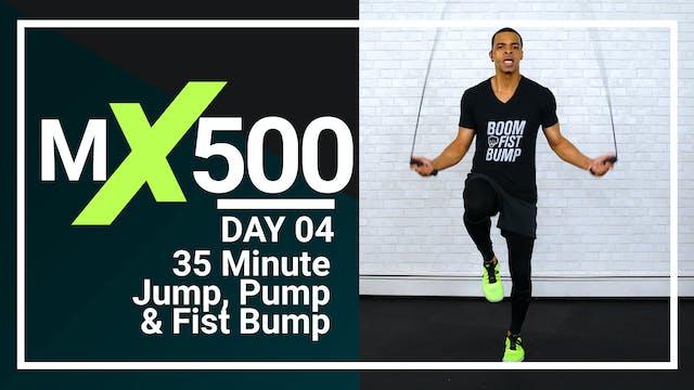 MX500 #04 - 35 Minute Jump, Pump & Fist Bump