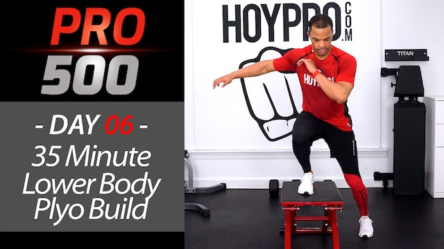 35 Minute Lower Body Plyo Build Workout - PRO 500 #06