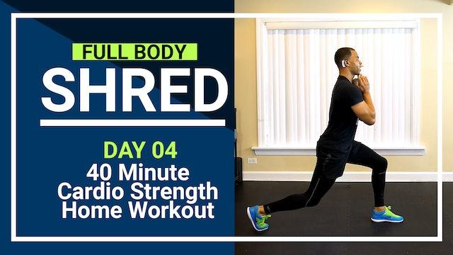 FBShred #04 - 40 Minute Cardio and Strength SHREDDER!!!