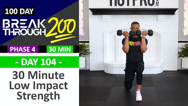 #104 - 30 Minute Full Body Low Impact Strength Workout - Breakthrough200
