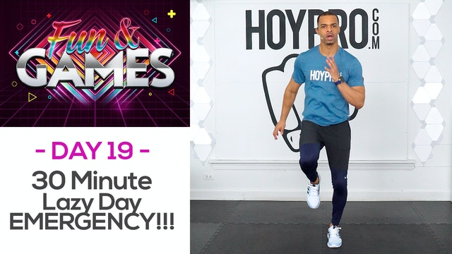 30 Minute Lazy Day EMERGENCY Hybrid Workout - Fun & Games #19
