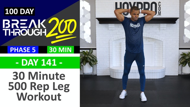 #141 - 30 Minute 500 Reps Lower Body Workout - Breakthrough200