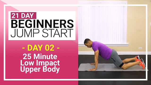 Day 02 - 25 Minute Low Impact Beginners Arms