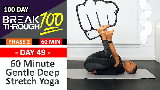#49 - 60 Minute Gentle Deep Yoga Stretch - Breakthrough100