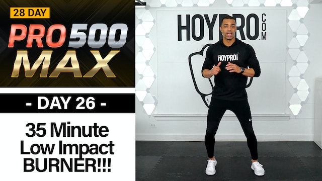 35 Minute Low Impact BURN Workout - PRO 500 MAX #26