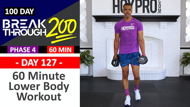 #127 - 60 Minute Advanced Lower Body Workout - Breakthrough200