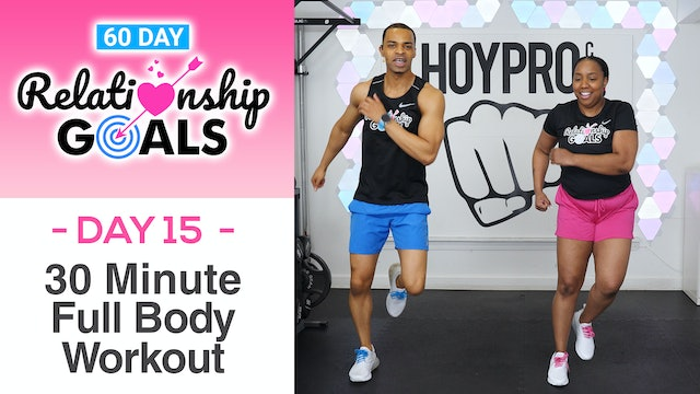 30 Minute APPRECIATION Full Body Hybrid Workout - Relationship Goals #15