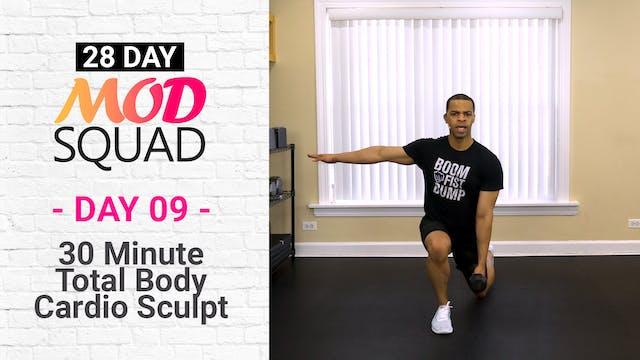 30 Minute Cardio Sculpt - Mod Squad #09