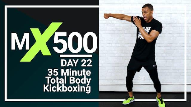 MX500 #22 - 35 Minute Total Body Kickboxing