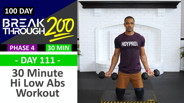 #111 - 30 Minute Low Impact Hi Low Abs Strength Workout - Breakthrough200
