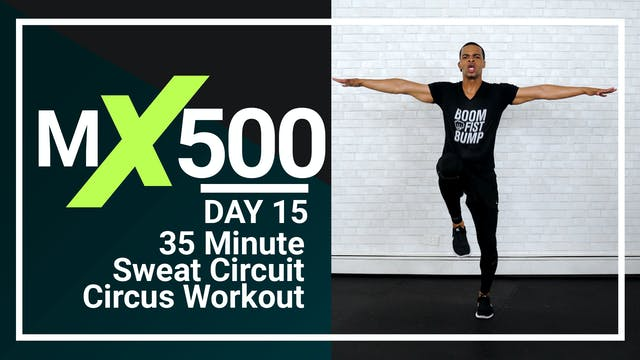 MX500 #15 - 35 Minute Sweat HIIT Circuits