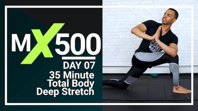 MX500 #07 - 35 Minute Deep Stretch