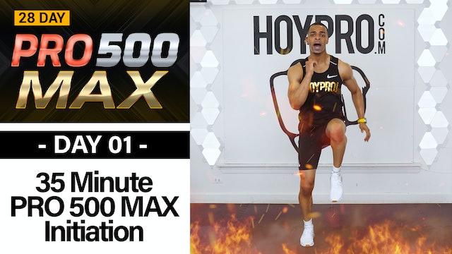 35 Minute PRO 500 MAX // 500 Calorie Initiation - PRO 500 MAX #01