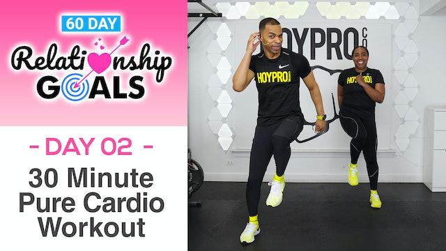 30 Minute ENDURANCE Pure Cardio Workout - Relationship Goals #02