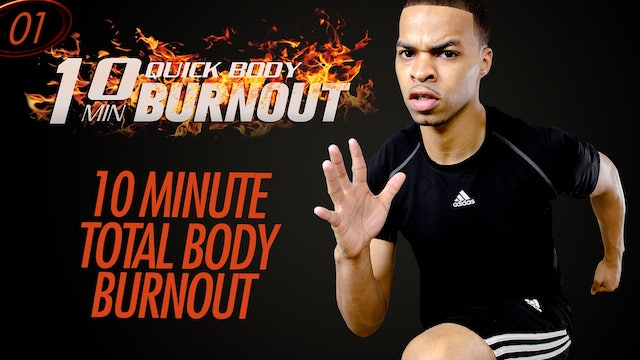 001 - 10 Minute Quick EXTREME Full Body Fat Burning Burnout Workout