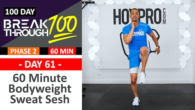 #61 - 60 Minute Bodyweight SWEAT SESH + Abs Workout - Breakthrough100
