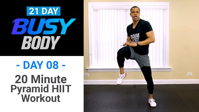 20 Minute Pyramid HIIT Workout - Busy Body #08