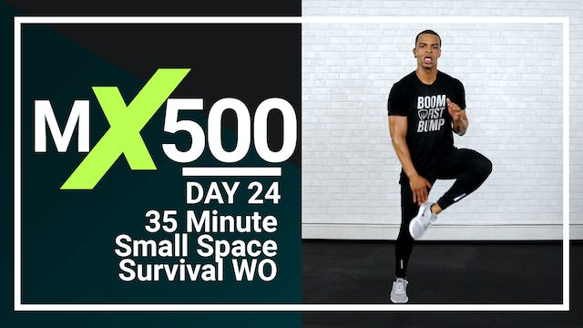 MX500 #24 - 35 Minute Small Space Cardio