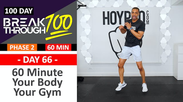 #66 - 60 Minute Your Body Your Gym - No Equipment Workout - Breakthrough100