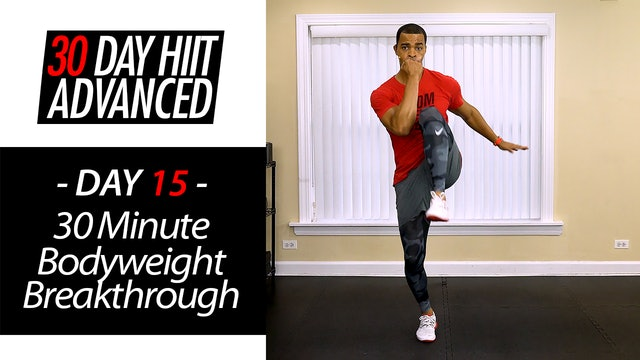 30 Minute Bodyweight Breakthrough - Advanced No Equipment Workout - Advanced #15