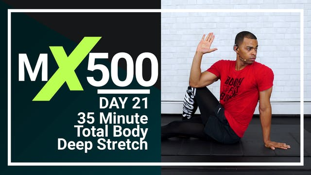 MX500 #21 - 35 Minute Deep Stretch
