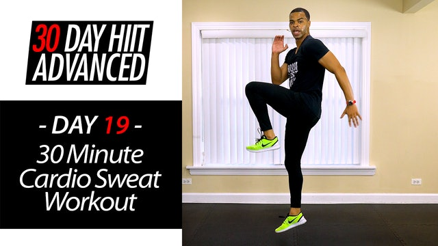 30 Minute Pure Cardio Sweat Fest - Advanced #19