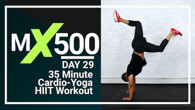 MX500 #29 - 35 Minute Cardio-Yoga Fusion
