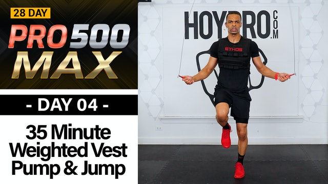 35 Minute Weighted Vest Cardio, Pump & Jump Rope Workout - PRO 500 MAX #04